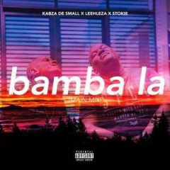 Kabza De Small - Bamba La (Main Mix) Ft. Leehleza & Stokie